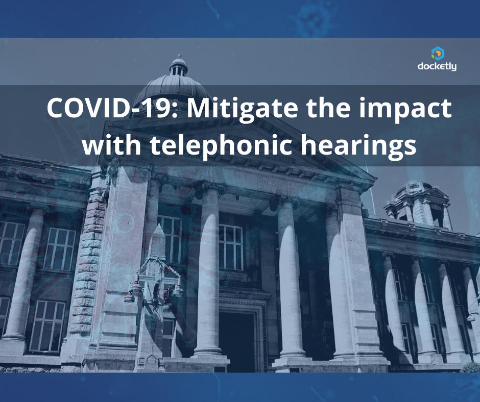 COVID-19: Coronavirus and court closures - use telephonic hearings
